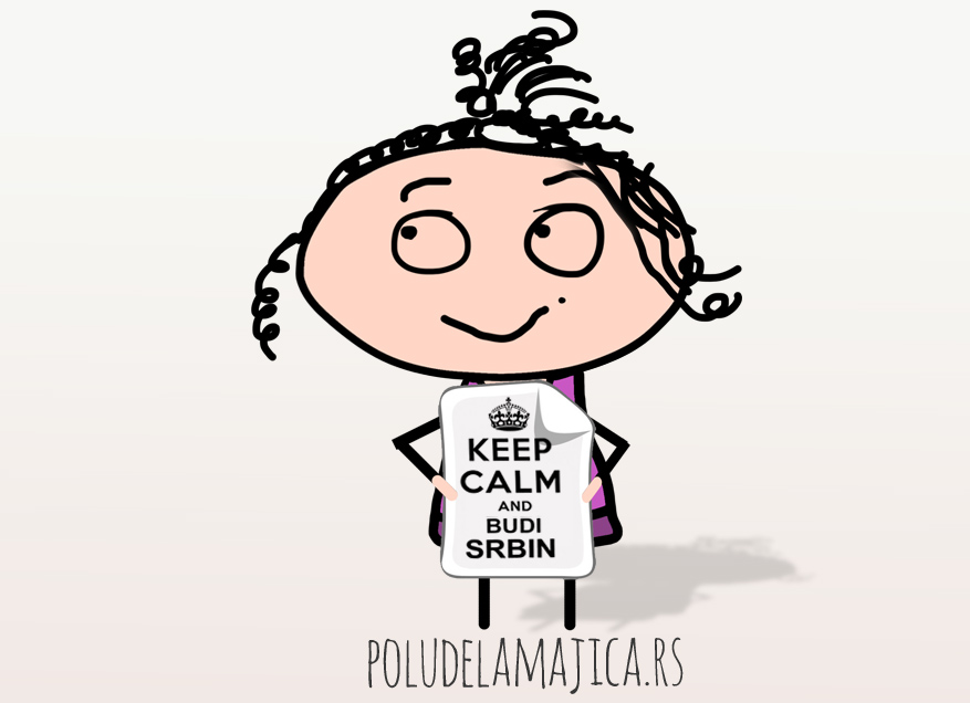 Keep Calm and budi Srbin-  poludelamajica