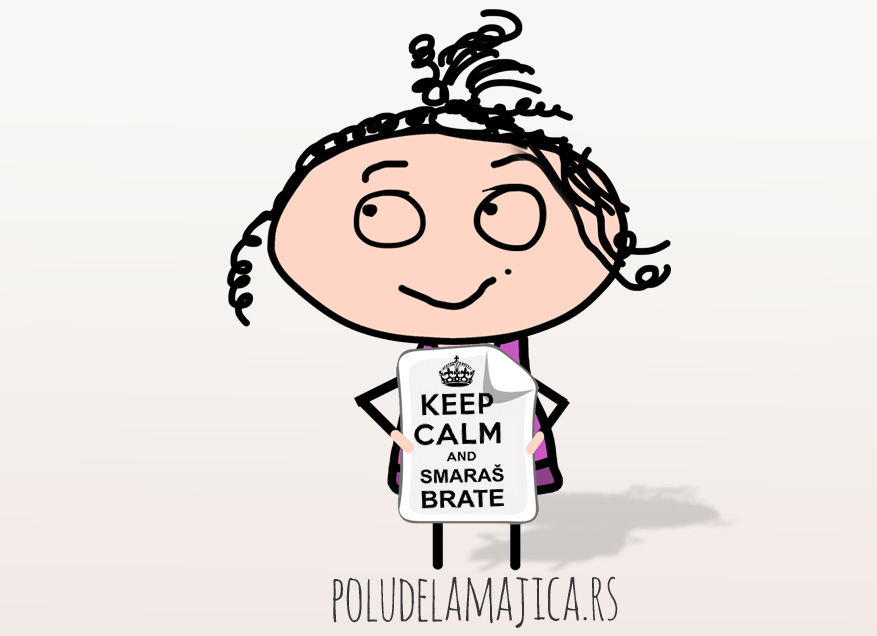Majice sa smesnim natpisima - Keep Calm And Smaras Brate - poludelamajica