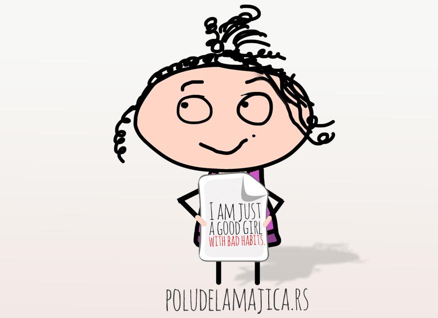 Majice sa smesnim natpisima po zelji - I am Just Good Girl - poludelamajica