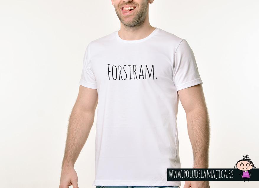 Muska Rules majica sa natpisom Forsiram - poludelamajica