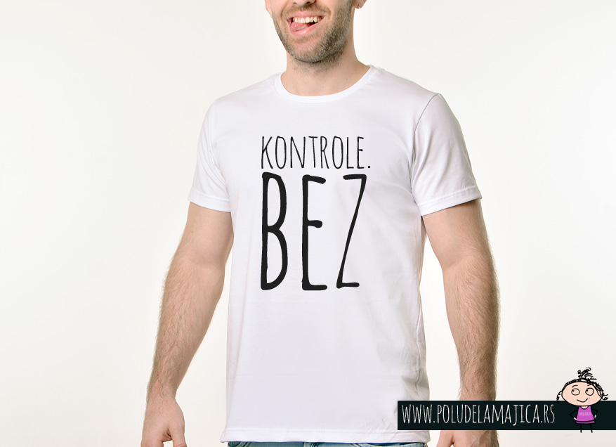 Muska Rules majica sa natpisom Kontrole Bez - poludelamajica