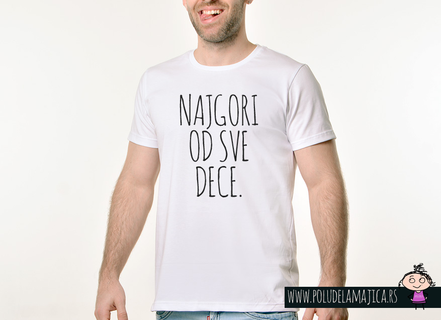 Muska Rules majica sa natpisom Najgori Od Sve Dece - poludelamajica