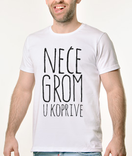 Muska Rules majica sa natpisom Nece Grom U Koprive - Proizvod