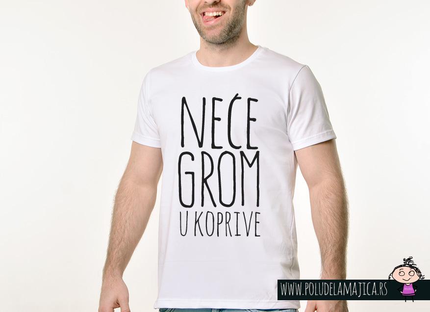 Muska Rules majica sa natpisom Nece Grom U Koprive - poludelamajica