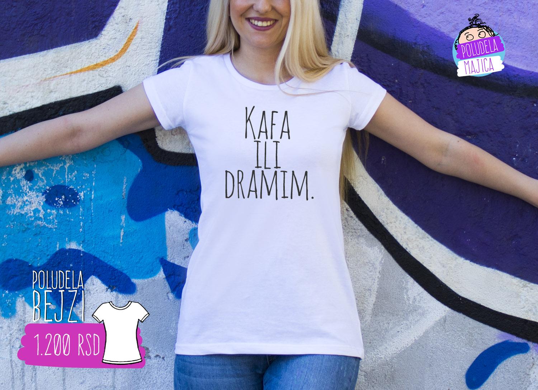 Poludela Majica Bejzi sa natpisom Kafa ili Dramim