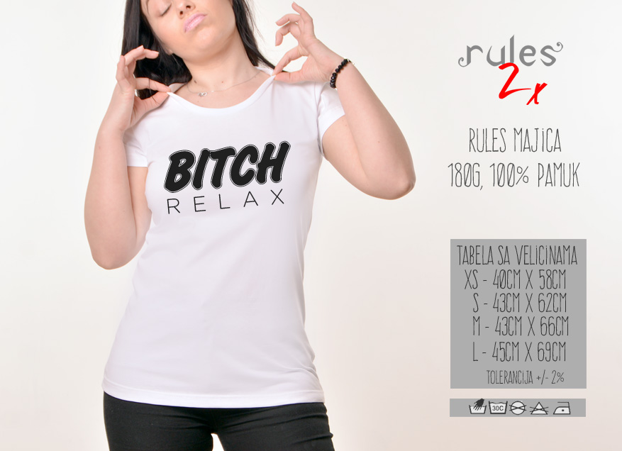 Zenska Rules majica sa natpisom Bitch Relax - Tabela velicina