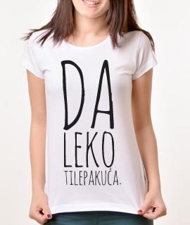 Zenska Rules majica sa natpisom Daleko ti lepa kuca - Proizvod