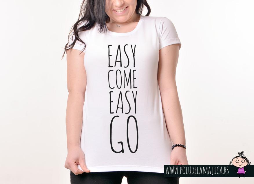 Zenska Rules majica sa natpisom Easy Come Easy Go -  poludelamajica