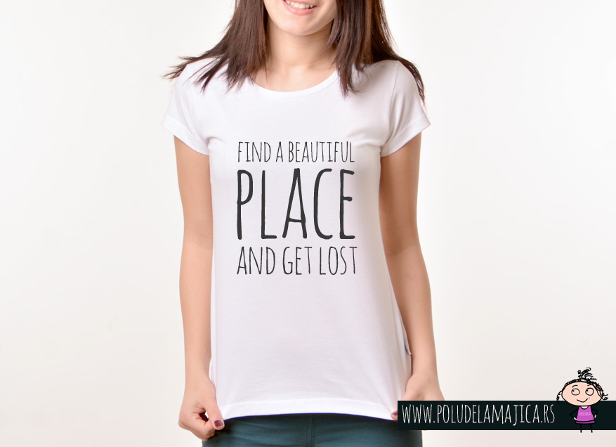 Zenska Rules majica sa natpisom Find A Beautiful Place - poludelamajica