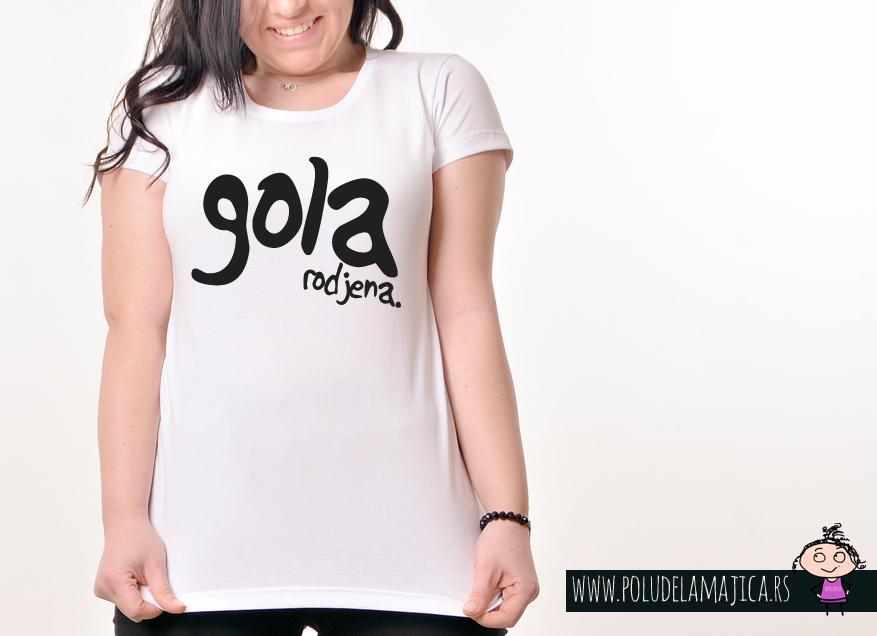 Zenska Rules majica sa natpisom Gola Rodjena - poludelamajica