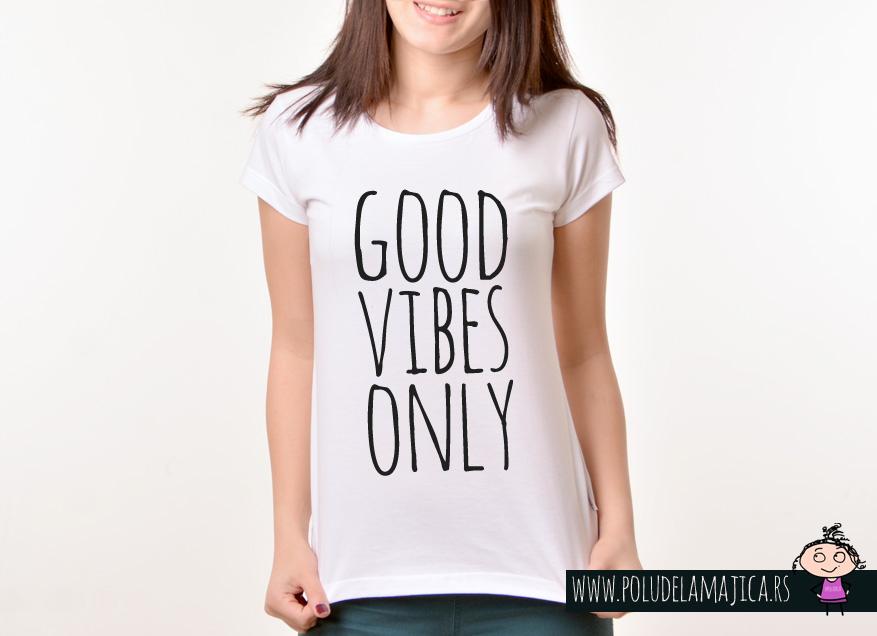 Zenska Rules majica sa natpisom Good Vibes Only - poludelamajica