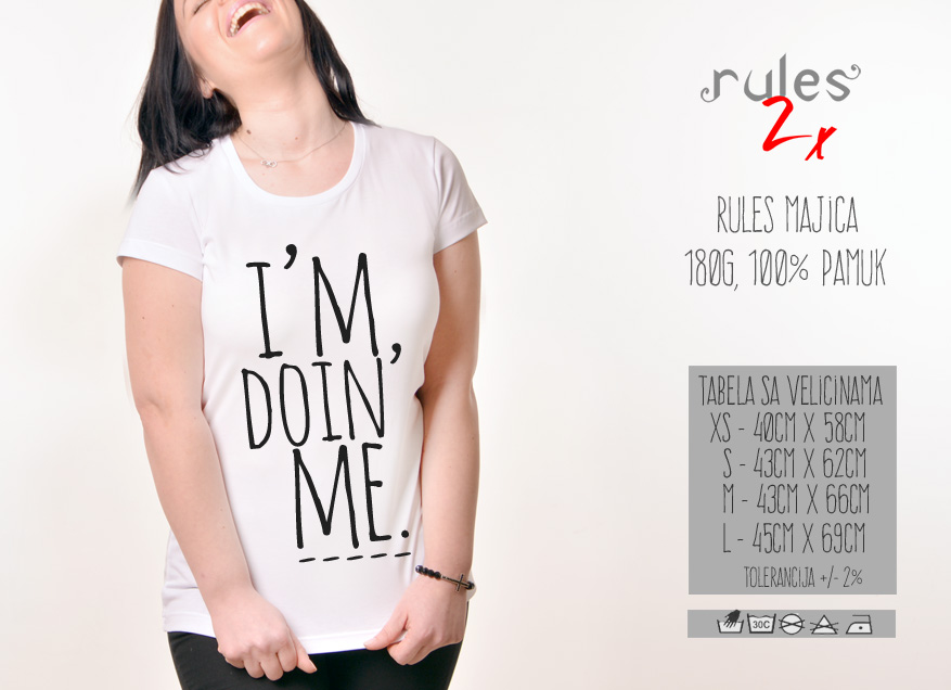 Zenska Rules majica sa natpisom I am Doin Me - Tabela velicina