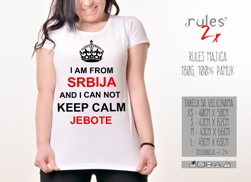 Zenska Rules majica sa natpisom I am from Srbija And I can not Keep Calm Jebote -  Tabela velicina