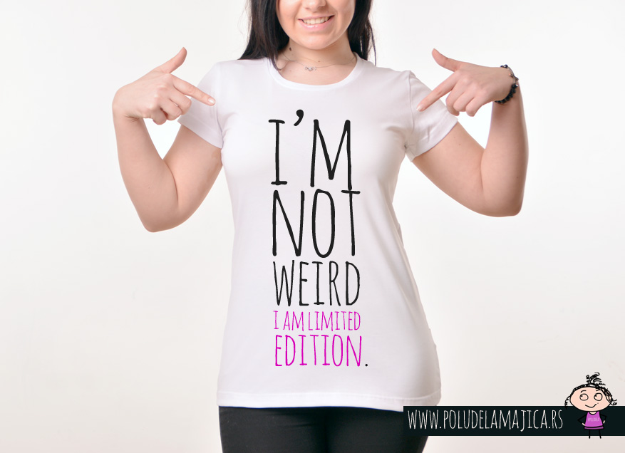 Zenska Rules majica sa natpisom I am not weird I am  - poludelamajica