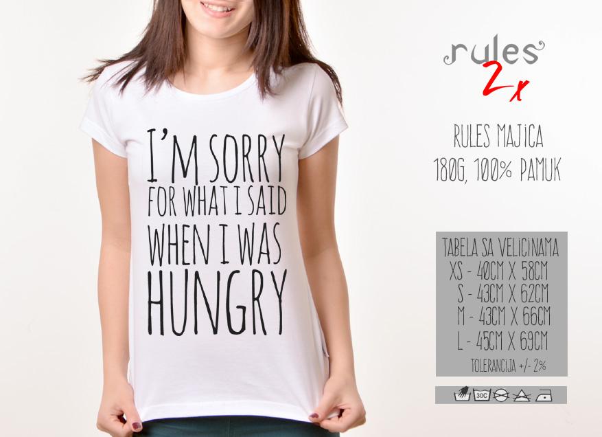 Zenska Rules majica sa natpisom I am sorry for what I said when I was hungry -  Tabela velicina