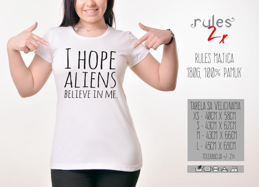 Zenska Rules majica sa natpisom I hope Aliens Believe in me -  Tabela velicina