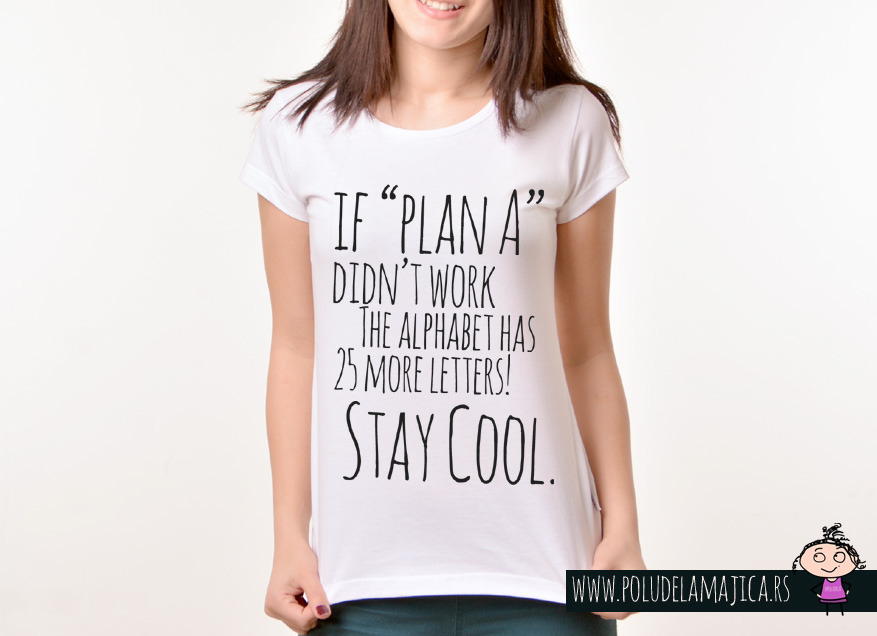 Zenska Rules majica sa natpisom If plan A didnt work -  poludelamajica
