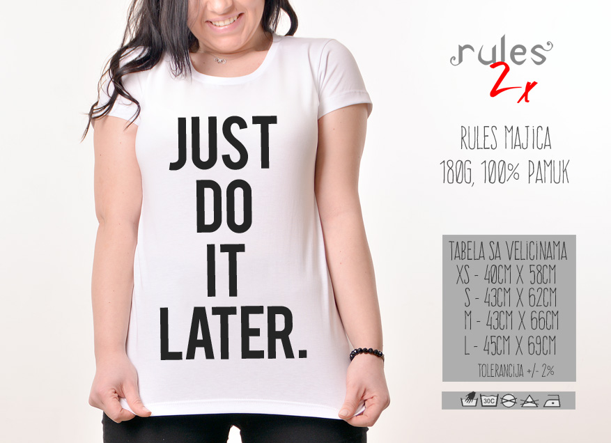 Zenska Rules majica sa natpisom Just Do It Later - Tabela velicina