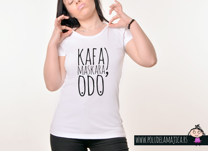 Zenska Rules majica sa natpisom Kafa Maskara Odo - poludelamajica
