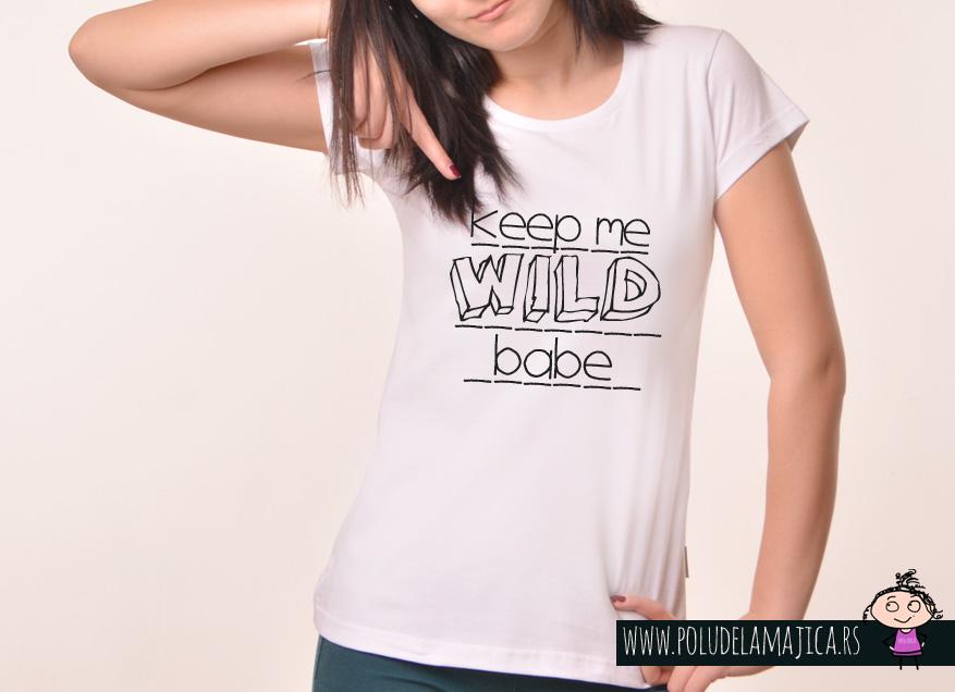 Zenska Rules majica sa natpisom Keep Me Wild - poludelamajica