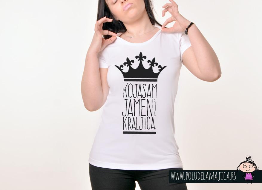 Zenska Rules majica sa natpisom Koja Sam Ja Meni Kraljica - poludelamajica