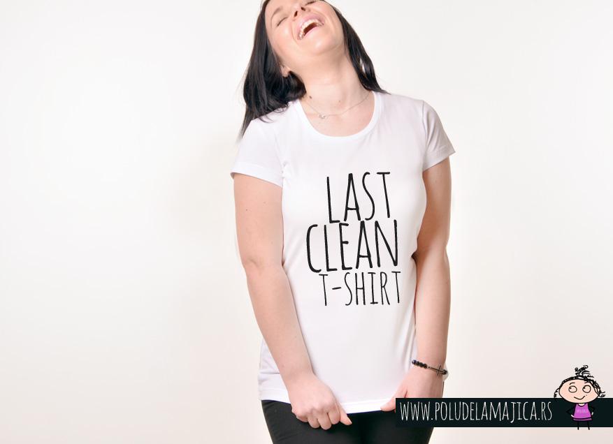 Zenska Rules majica sa natpisom Last Clean Tshirt - poludelamajica