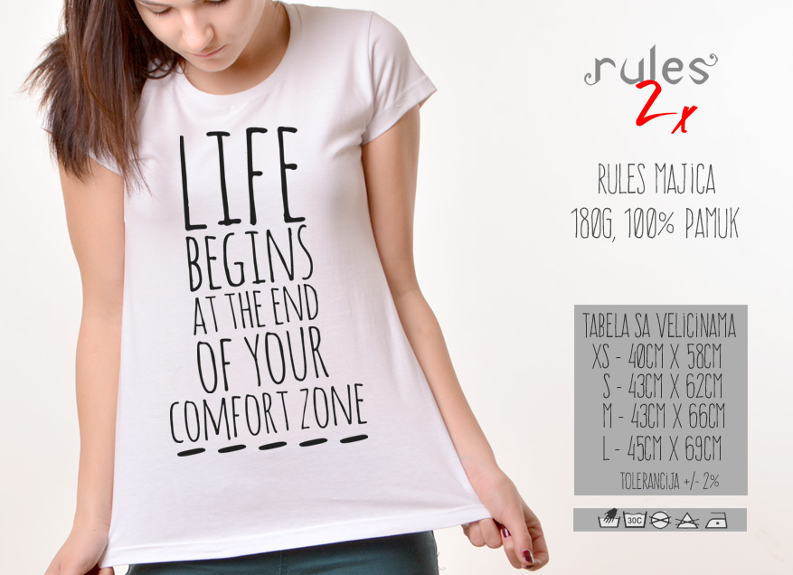 Zenska Rules majica sa natpisom Life Begins At The End Of Your Comfort Zone - Tabela velicina