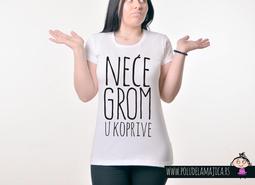 Zenska Rules majica sa natpisom Nece Grom U Koprive - poludelamajica