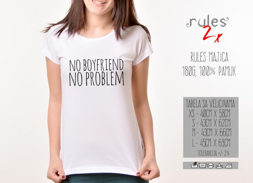 Zenska Rules majica sa natpisom No Boyfriend No Problem -  Tabela velicina