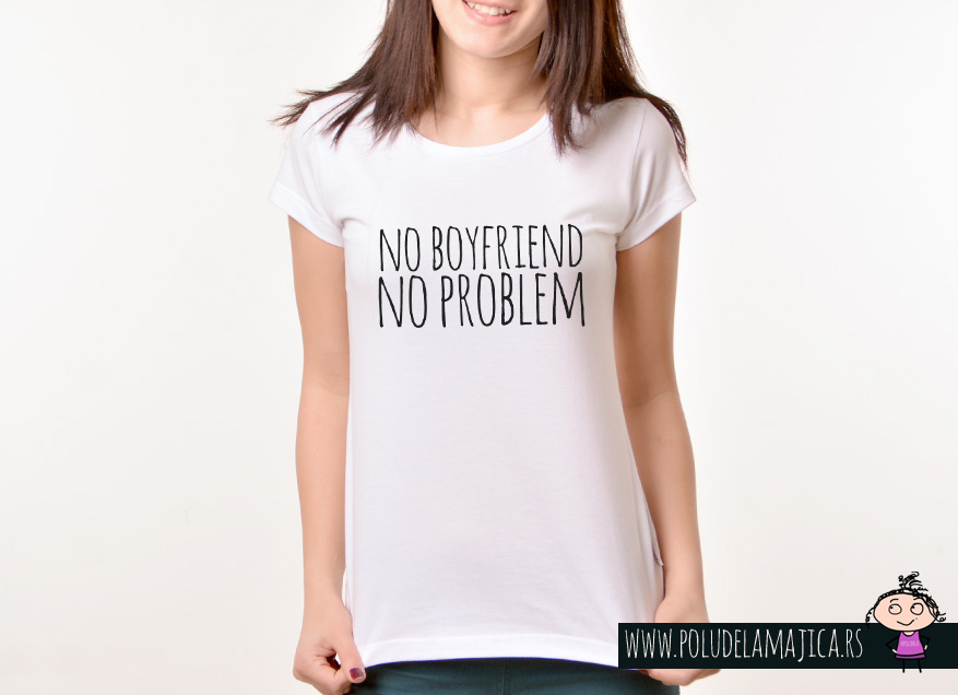Zenska Rules majica sa natpisom No Boyfriend No Problem - poludelamajica