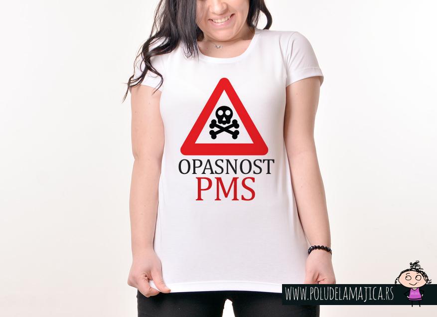 Zenska Rules majica sa natpisom Opasnost PMS-  poludelamajica
