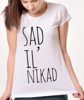 Zenska Rules majica sa natpisom Sad Il Nikad -  Proizvod