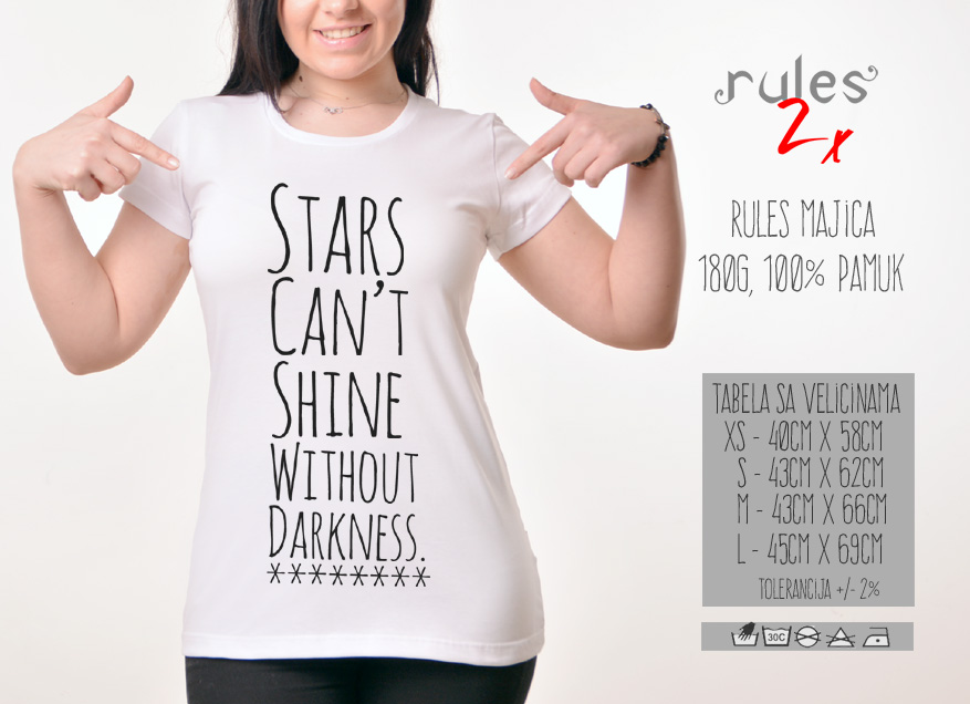 Zenska Rules majica sa natpisom Stars Cant Shine without darkness - Tabela velicina