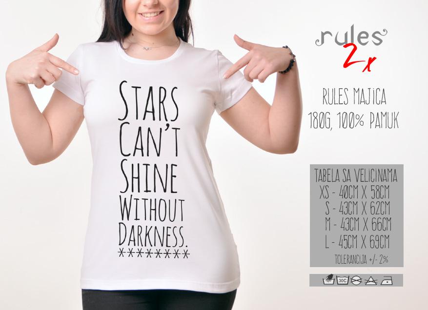 Zenska Rules majica sa natpisom Stars Cant Shine without darkness - Tabela velicina