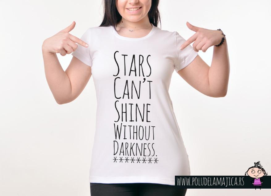 Zenska Rules majica sa natpisom Stars Cant Shine without darkness - poludelamajica