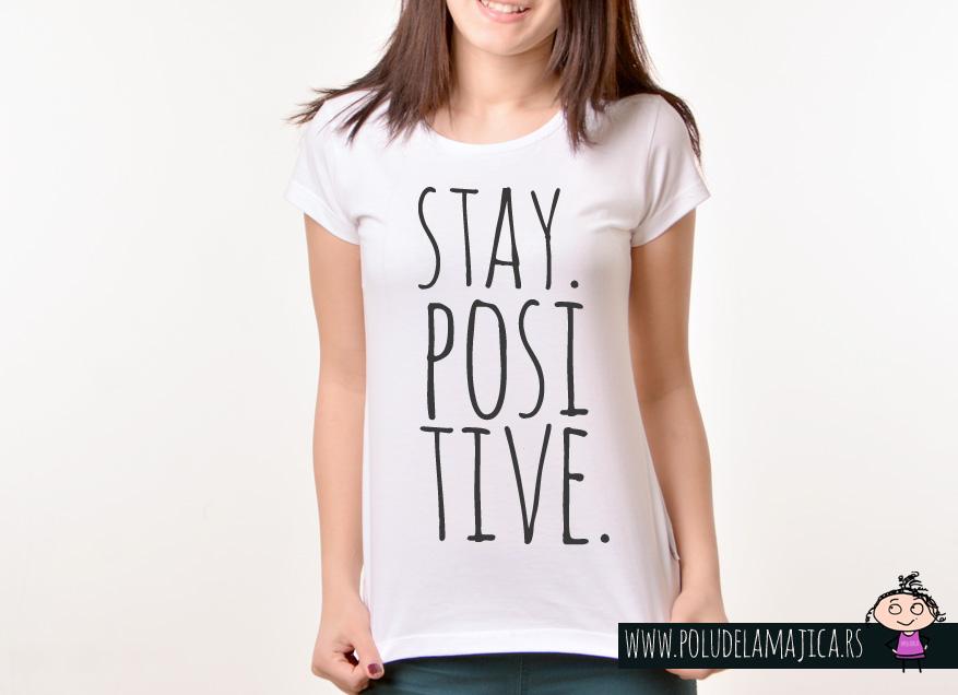 Zenska Rules majica sa natpisom Stay Positive - poludelamajica