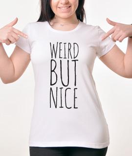 Zenska Rules majica sa natpisom Weird But Nice -  Proizvod
