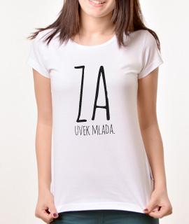 Zenska Rules majica sa natpisom Zauvek Mlada - Proizvod
