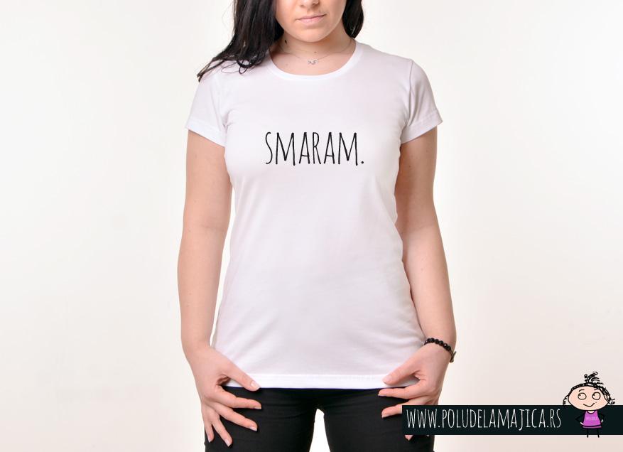 Zenska majica sa natpisom Smaram - poludelamajica