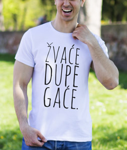 Poludela Majica Zvace Dupe Gace