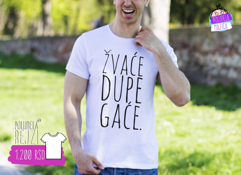 Poludela Majica sa natpisom Zvace Dupe Gace