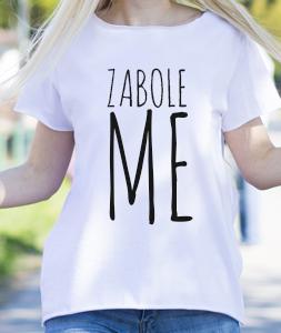 Poludela Majica Zabole Me