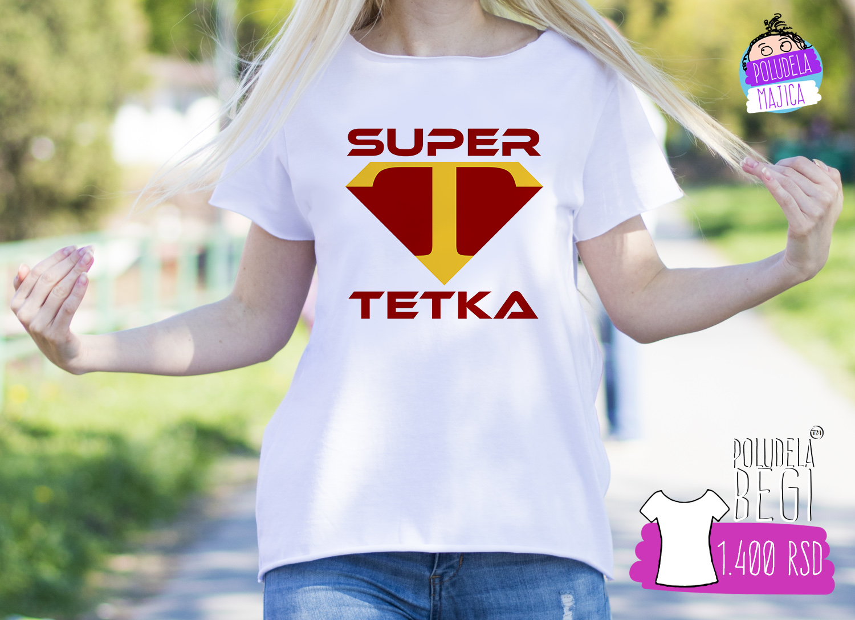 Poludela Majica sa natpisom Super Tetka