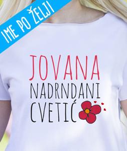 Poludela Majica Nadrndani Cvetic