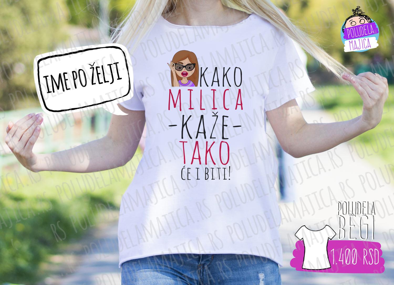 Poludela Majica KAKO MILICA KAZE begi model