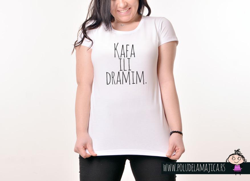 Zenska majica sa natpisom Kafa ili Dramim - poludelamajica.rs