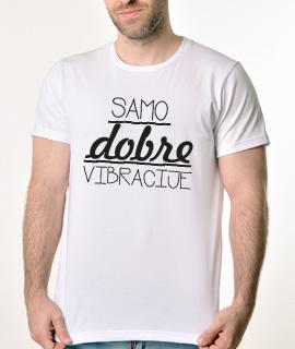 Majice sa smesnim natpisima - Samo Dobre Vibracije - Proizvod