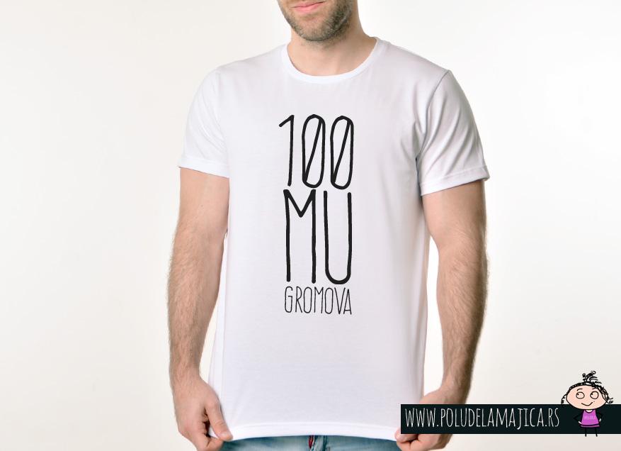 Muska Rules majica sa natpisom 100 Mu Gromova - poludelamajica
