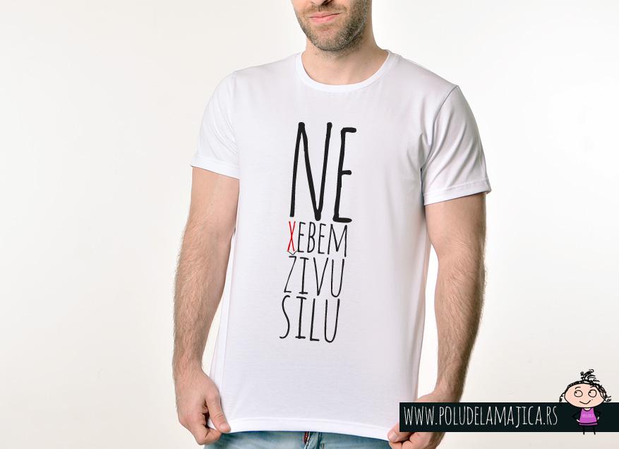 Muska Rules majica sa natpisom Ne xebem zivu silu - poludelamajica