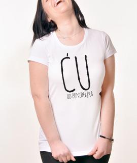 Zenska Rules majica sa natpisom CU od ponedeljka - Proizvod